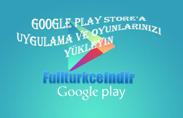 Google play store'a uygulama ekleme