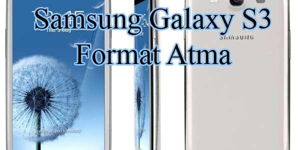 Samsung galaxy s3'e format nasıl atılır