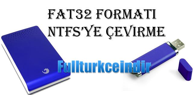 Fat32 formatı ntfs'ye çevirme